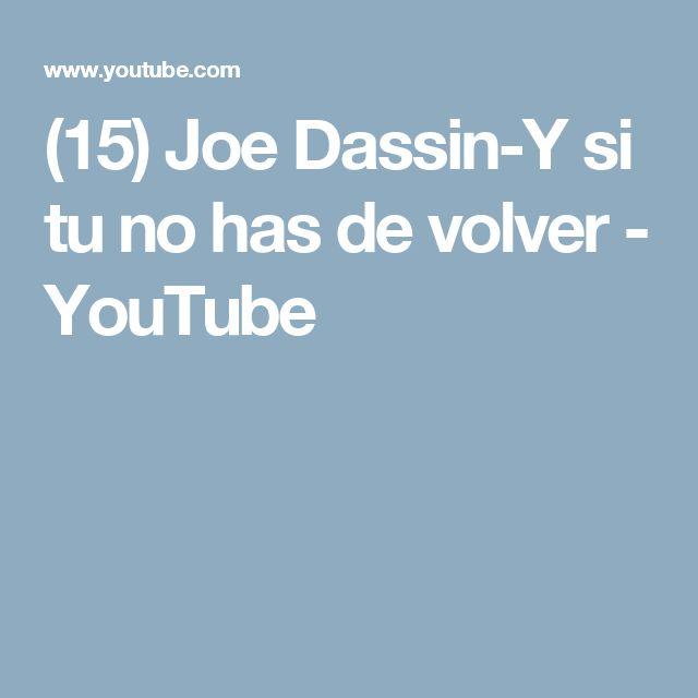 (15) Joe Dassin-Y si tu no has de volver - YouTube