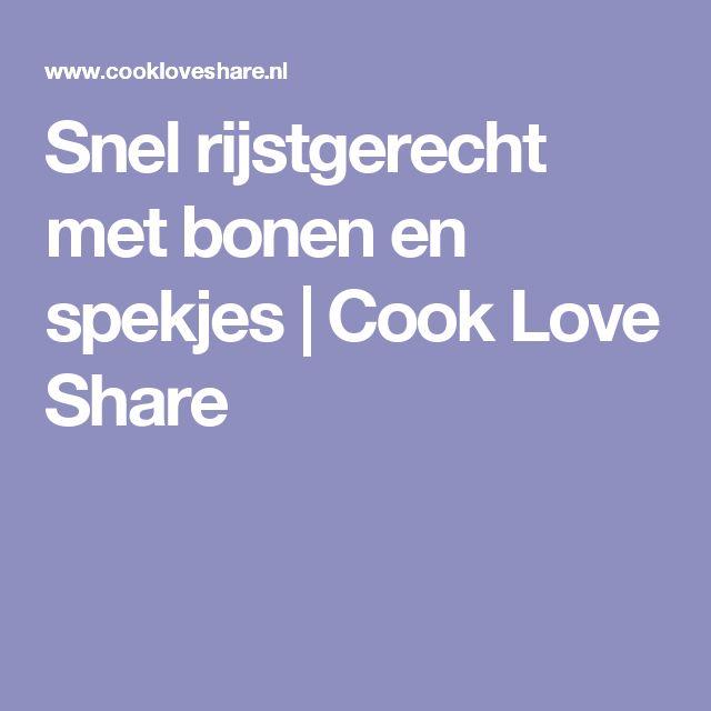 Snel rijstgerecht met bonen en spekjes | Cook Love Share