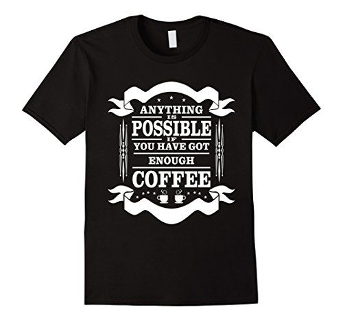 I Love Coffee Anything's Possible Coffee Lover Gift... https://www.amazon.com/dp/B01N8YU9X3/ref=cm_sw_r_pi_dp_x_uSPpyb0JFJEN8