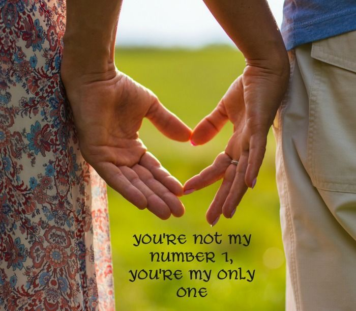 You Re Not My Number 1 You Re My Only One Inspirational Quotes About Love Love Quotes Love Messages