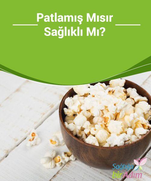 #Patlamış Mısır #Sağlıklı Mı?  Bir çoğumuz patlamış mısır yemeyi severiz. Evde film izlerken veya sinemaya gittiğimizde, #bu lezzetli #tohumları sık sık yeriz.