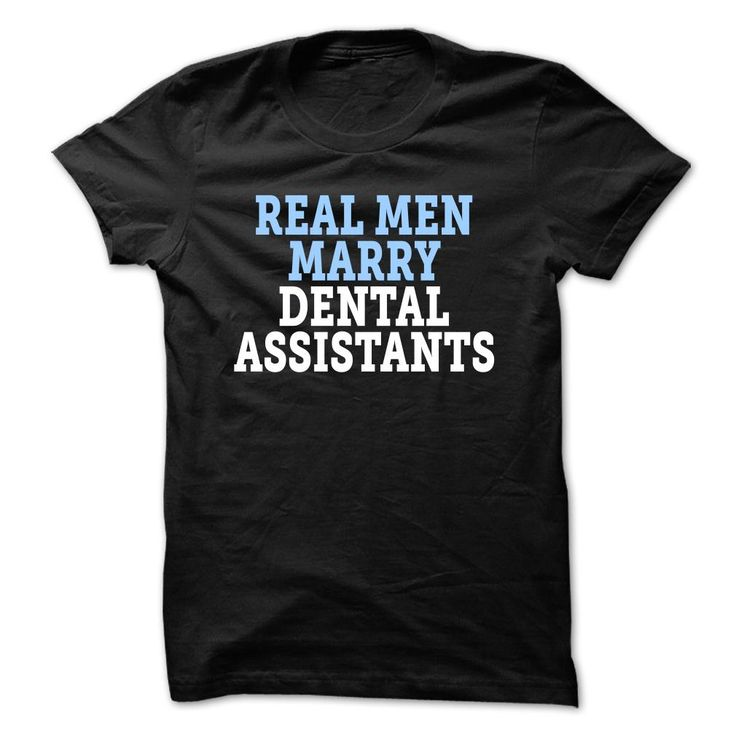 Real Men Marry Dental Assistants T Shirts Hoodies