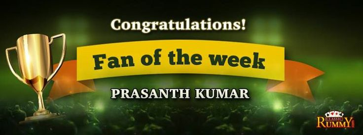 "Congratulations ""Prasanth Kumar"" you are our fan of the week winner!  For more details about the offers check the link below: https://www.classicrummy.com/social-rummy-games-online?link_name=CR-12"