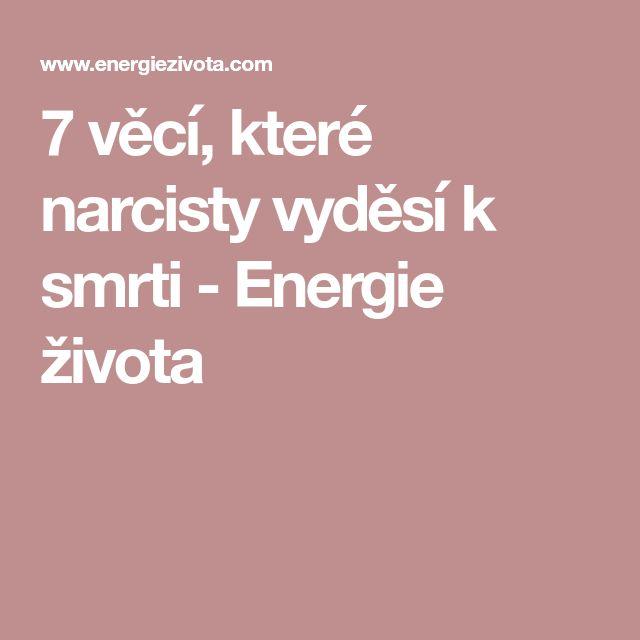 7 věcí, které narcisty vyděsí k smrti - Energie života