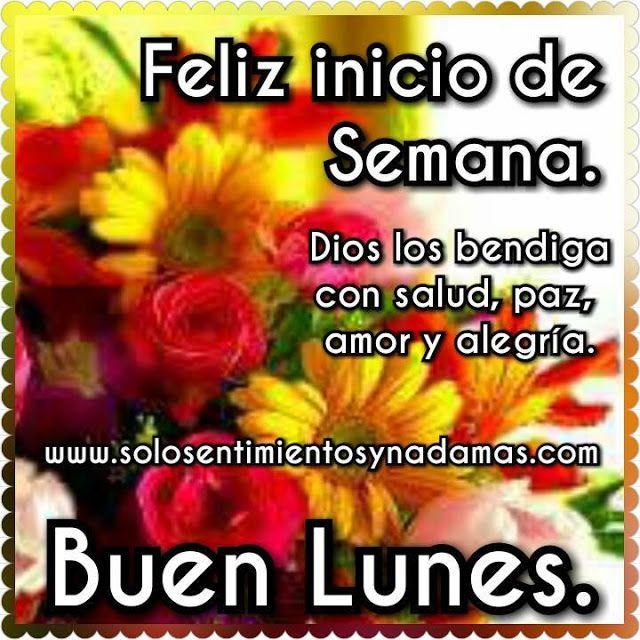Solo Sentimientos Y Nada Mas Feliz Inicio De Semana Dios Los Bendiga Con Salud Feliz Lunes Bendiciones Feliz Domingo Bendiciones Feliz