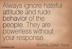 Of course... I wouldn't waste me time on unhappy miserable people who try and bring me down