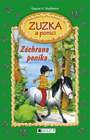 Zuzka a poníci – Záchrana poníka | www.fragment.cz