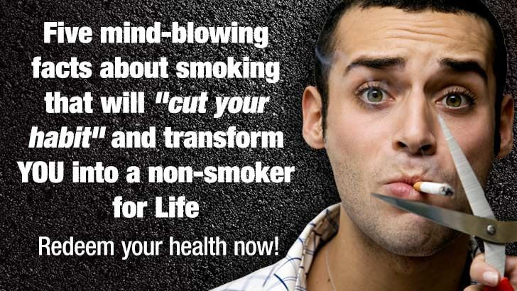 "Five mind-blowing facts about smoking that will ""cut your habit"" and transform YOU into a non-smoker for LIFE: Redeem your health now! - NaturalNews.com"