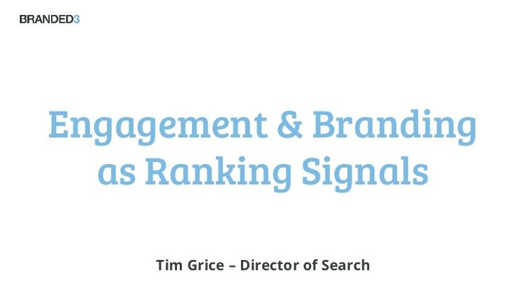 Engagement and Branding as ranking Signals - SEO - #BrightonSEO 2014 April by Tim Grice