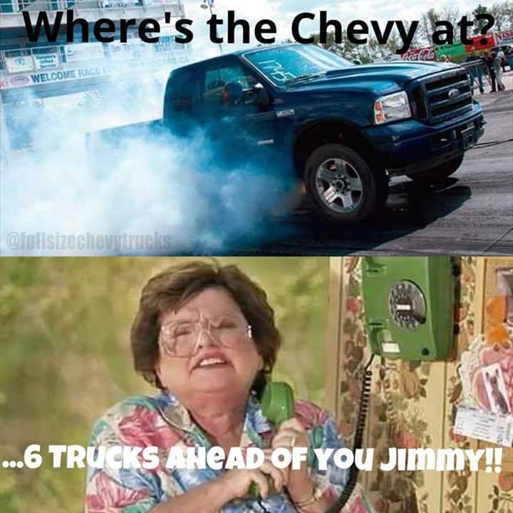 where's the Chevy meme. Sounds like a ford.