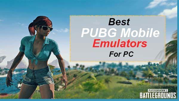 Best PUBG Mobile Emulator for PC/Windows 7/8/10 (2019