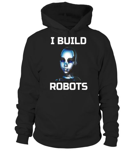 """# Robotics T Shirt - Robot Tees - I Build Robots TShirt. .  Special Offer, not available in shops      Comes in a variety of styles and colours      Buy yours now before it is too late!      Secured payment via Visa / Mastercard / Amex / PayPal      How to place an order            Choose the model from the drop-down menu      Click on """"Buy it now""""      Choose the size and the quantity      Add your delivery address and bank details      And that's it!      Tags: Robotics T Shirt - Robot…"""