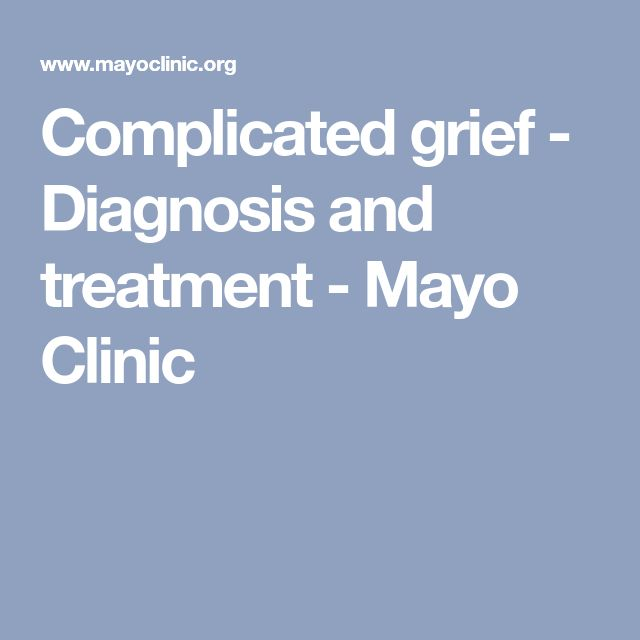 Complicated grief - Diagnosis and treatment - Mayo Clinic