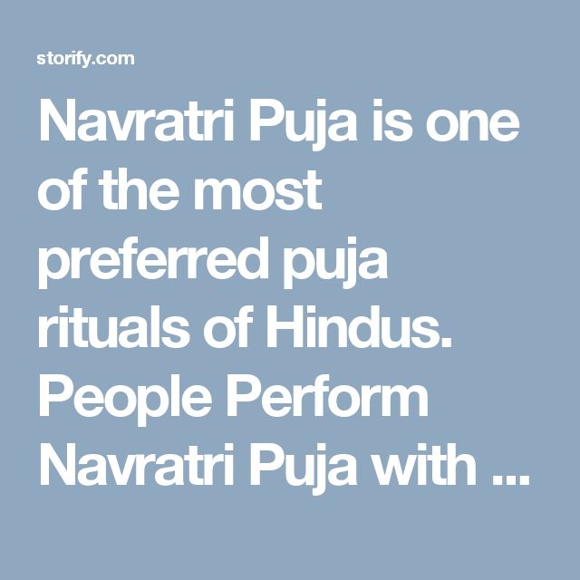 Navratri Puja is one of the most preferred puja rituals of Hindus. People Perform Navratri Puja with very enthusiastically in India.