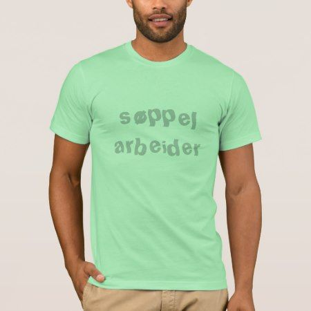 søppel arbeider, garbage worker in Norwegian T-Shirt - click/tap to personalize and buy