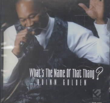 Quinn Golden - What's the Name of That Thang