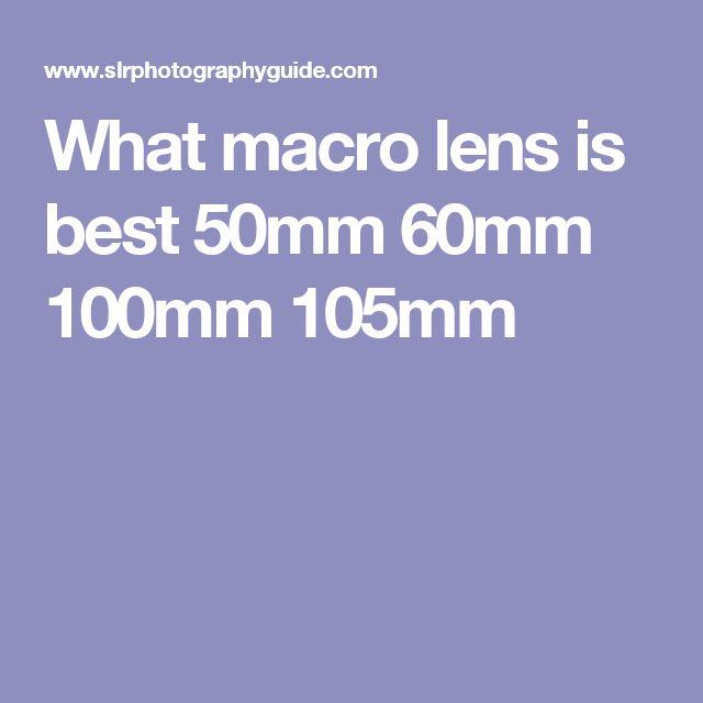 What macro lens is best 50mm 60mm 100mm 105mm