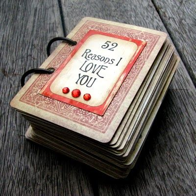52 Reasons I love you book with playing cards. Super cute idea!