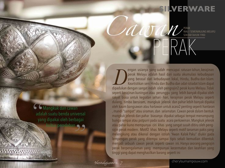 The art of Malay's silverware is a result of over 500 years of cultural assimilation between Hinduism, Buddhism, Islam and local culture. Old Malay silversmiths were succeeded in combining the beauty and the aesthetics of Hindu and Buddhist art with the Malay Islamic custom and tradition.