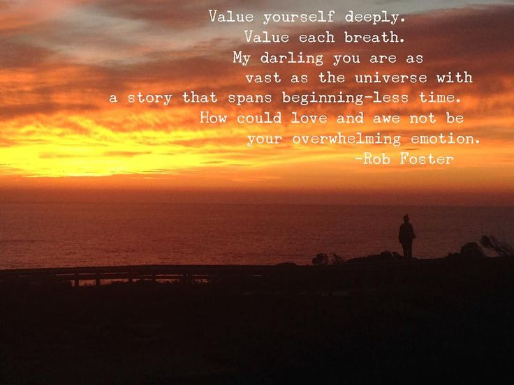 Value yourself deeply. Value each breath. My darling you are as vast as the universe with a story that spans beginning-less time. How could love and awe not be your overwhelming emotion. #value #yourself #deeply #breathe #darling #vast #universe #story #beginning #less #time #love #awe #emotion #humanity  #coachingwithrob by rob_foster_teacher