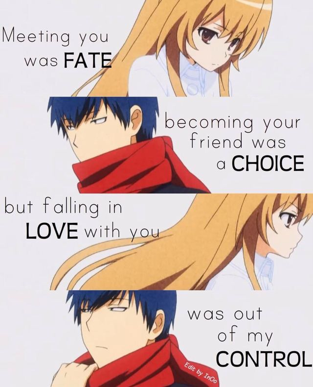 Meeting anime was fate, watching it was a choice, but loving it was out of my control. #reletable :)