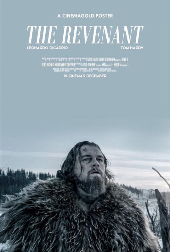 Sooooooooo good!!!!! A must see.  The Revenant (2015) - unofficial poster from CinemaGold . #TomHardy #LeoDiCaprio