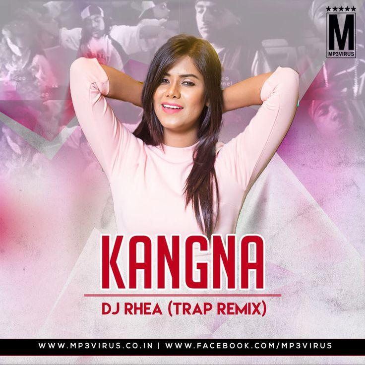 Kangna - DJ Rhea (Trap Remix) Latest Song, Kangna - DJ Rhea (Trap Remix) Dj Song, Free Hd Song Kangna - DJ Rhea (Trap Remix) , Kangna - DJ Rhea (Trap Remix)