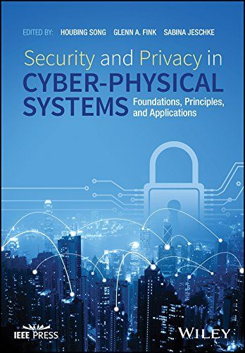 Security And Privacy In Cyber-Physical Systems: Foundations Principles And Applications (Wiley - Ieee) PDF