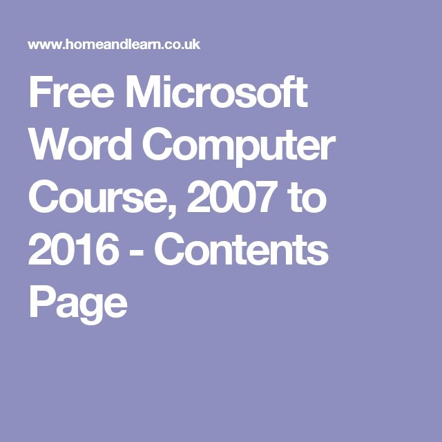 Free Microsoft Word Computer Course, 2007 to 2016 - Contents Page