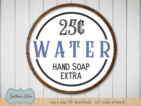 Fresh Water 25 Cents svg cut file. Bathroom decor svg. Hand Soap Extra sign svg. Bathroom svg clipart. Rustic Bathroom svg download