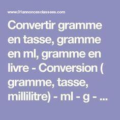 Convertir gramme en tasse, gramme en ml, gramme en livre - Conversion ( gramme, tasse, millilitre) - ml - g - oz - lbs - once - kilogramme