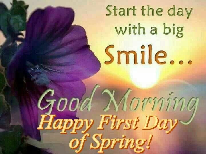 Good Morning Happy First Day Of Spring... Good Morning Happy First Day Of Spring...