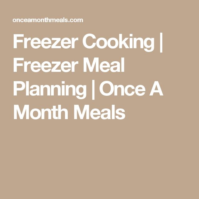 Freezer Cooking | Freezer Meal Planning | Once A Month Meals