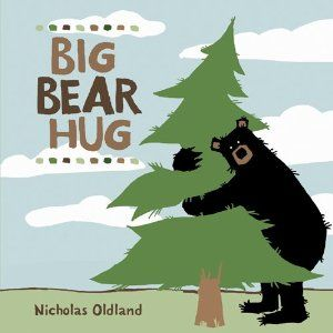 Big Bear Hug, written and illustrated by Nicholas Oldland