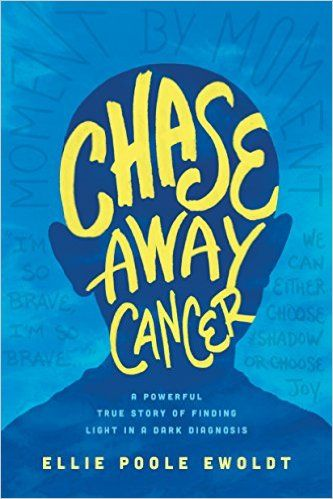 Chase Away Cancer: A Powerful True Story of Finding Light in a Dark Diagnosis by Ellie Poole Ewoldt. Ellie Poole Ewoldt debuts with a memoir of desperate hope and fierce love; of a family who refused to give up even when they heard the worst possible news for their two-year-old son, Chase. The Ewoldts faced brain surgery and chemo, spinal taps and transfusions. They have learned that God is always good and will stay at your side through every moment, no matter what it holds.