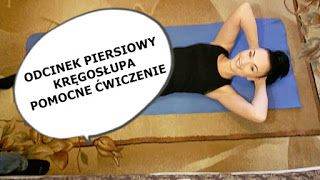 Dbam o Kręgosłup : Natychmiastowa ulga - Ćwiczenie na odcinek piersio...