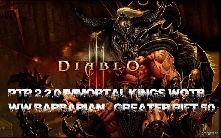 [Diablo 3 RoS] PTR 2.2.0 - Immortal Kings WoTB WW Barbarian - Greater Rift 50   https://www.youtube.com/watch?v=L7Lsq9kbu34&index=5&list=PLOale6YPYvAEWDreec8JV0sjwgbcVWsqD #Diablo3 #ReaperofSouls #Gaming