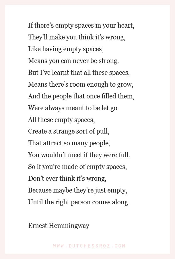 Empty spaces. Love this quote by Ernest Hemmingway