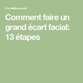 Comment faire un grand écart facial: 13 étapes