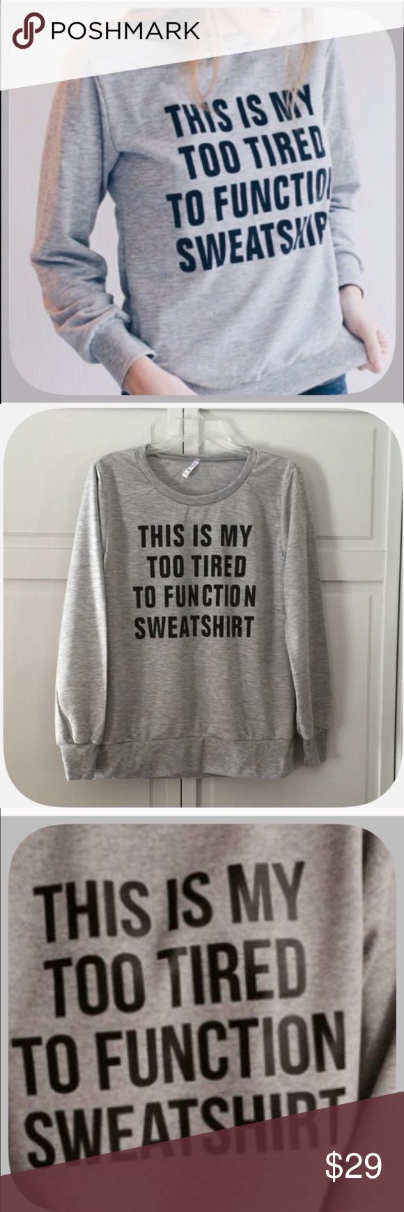 "NWT Cute Gray/Black "" My Too Tired Sweatshirt"" Ladies this top is for all of us! We can all relate in one way or the other! Size Large/Xlarge! This runs small! Boutique Tops Sweatshirts & Hoodies"
