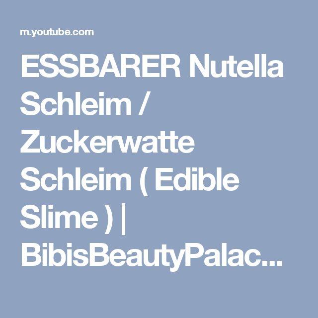 ESSBARER Nutella Schleim / Zuckerwatte Schleim ( Edible Slime )   BibisBeautyPalace - YouTube