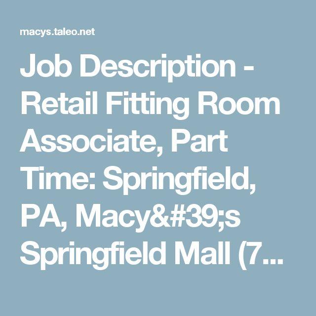 Job Description - Retail Fitting Room Associate, Part Time: Springfield, PA, Macy's Springfield Mall (71096915)