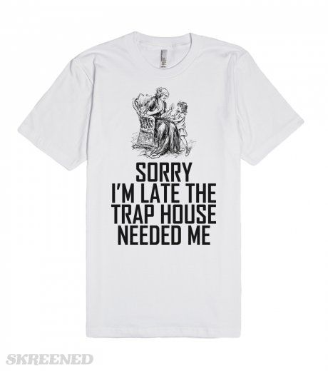 Trap Lord | Sorry I'm late, the trap house needed me. This shirt is just plain funny. wear it for the ironic laugh f an old grandma running the trap as if she were Gucci Mane herself. #Skreened
