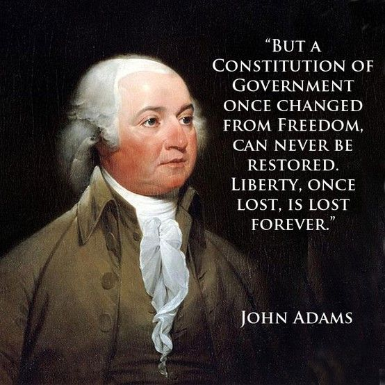 John Adams.We'll never surrender what you and the FOUNDING FATHERS forged in the flames of JUSTICE