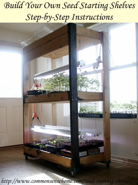 How To Build Your Own Seed Starting Shelves...http://homestead-and-survival.com/how-to-build-your-own-seed-starting-shelves/