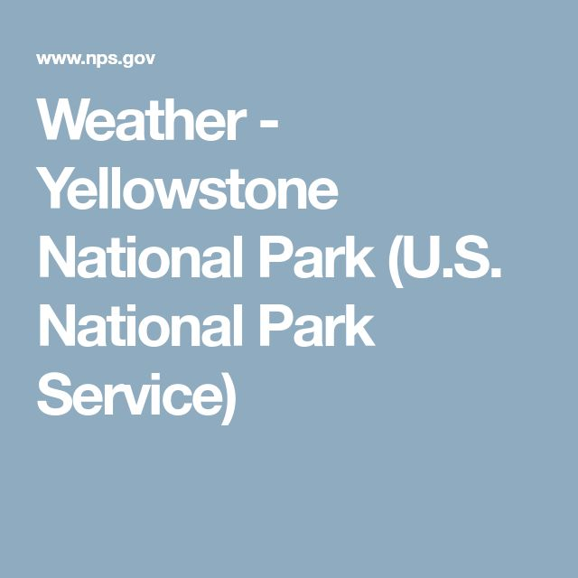 Weather - Yellowstone National Park (U.S. National Park Service)