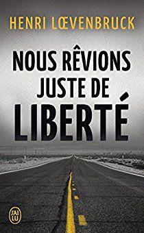 Critiques, citations, extraits de Nous rêvions juste de liberté de Henri Loevenbruck. On s'connait pas mais vous pouvez m'appeler Bohem. C'est pas mon vrai ...