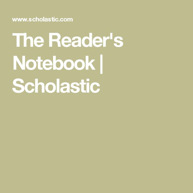 The Reader's Notebook | Scholastic