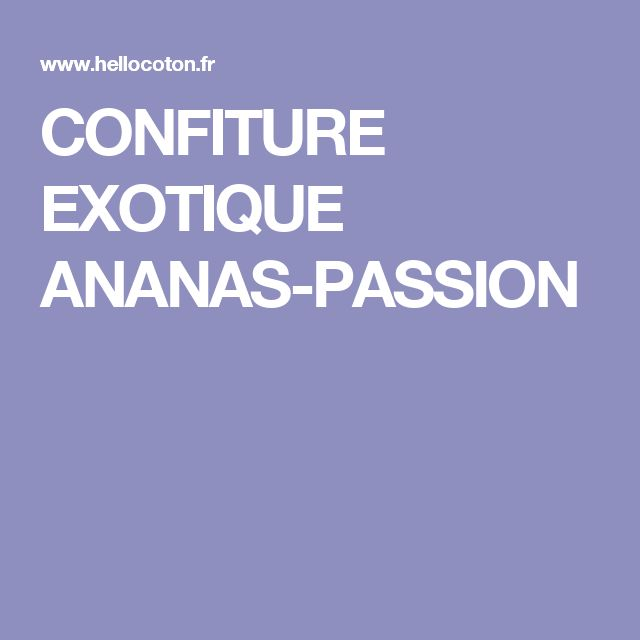 CONFITURE EXOTIQUE ANANAS-PASSION