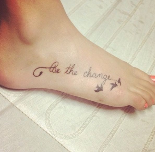 be the change tattoo foot - Google Search